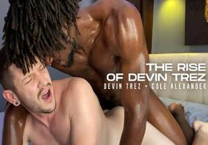 The Rise of Devin Trez (with Cole Alexander) (Bareback)