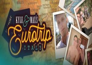 Kyle and Max's Eurotrip: Italy [Bareback]